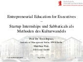 Entrepreneurial Education for Executives - Startup Internships und Sabbaticals als Methoden zum Kulturwandel - Matthias Patz & Prof. Dr. Sven Ripsas