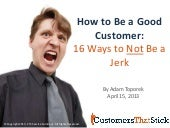 How to Be a Good Customer: 16 Ways to Not Be a Jerk