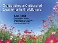 Cultivating a Culture of Learning in Libraries