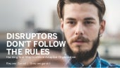 Disruptors Don't Play By The Rules