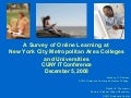 A Survey of Online Learning at New York City Metropolitan Area Colleges and Universities