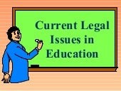 Current Legal Issues In Education