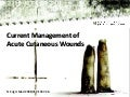 Current Management of Acute Cutaneous Wounds