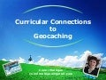 Curricular Connections to Geocaching