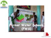 Farmer Water Schools of APFAMGS pro...