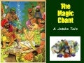 The Magic Chant...A Jataka Tale