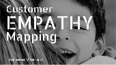 Customer Empathy Map - A Process
