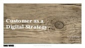 Customer as a Digital Strategy
