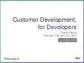 Customer Development, for Developers: Dev to Dev Summit