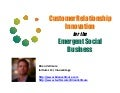 Customer Relationship Innovation for the Emergent Social Business