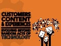 Customers, Content & Experiences - Beyond Random Acts Of Technology