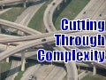 Cutting Through Complexity