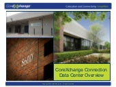 CoreXchange Data Center Overview - ...