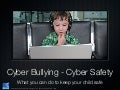 Cyberbullying and Cybersafety - Keeping your child safe.