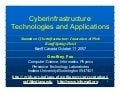 Cyberinfrastructure Technologies and Applications