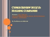 Cyprus Review 2012/13: Holding Comp...