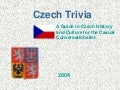 Czech Culture And History Presentation Fall04