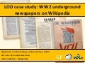 Linked Open Data case study (illegal newspapers WW2, Wikipedia, DBpedia) - Lecture Leiden University 3-3-2016