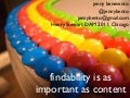 Findability is As Important As Content