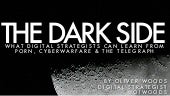 The Dark Side Of Digital Strategy: Cyberwarfare, Porn & Telegraphs [SFW]