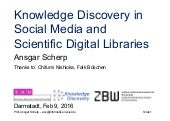 Knowledge Discovery in Social Media and Scientific Digital Libraries
