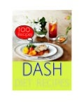 DASH Diet : 100 Recipes