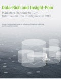 Data-Rich and Insight-Poor Survey: Marketers Planning to Turn Information Into Intelligence in 2013