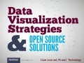 Data Visualization Strategies & Open Source Tools