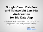 Google Cloud Dataflow and lightweight Lambda Architecture  for Big Data App