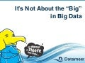 Not about the Big in Big Data