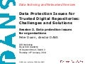 Peter Doorn -  Data Protection Issues for Trusted Digital Repositories: Challenges and Solutions