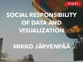 Dataweek 2014: Social Responsibility of Data and Visualization