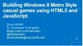 Building Windows 8 Metro Style casual games using HTML5 and JavaScript