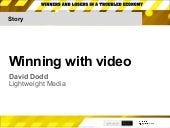 Winning with Video