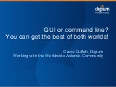 GUI or command line - you can get t...