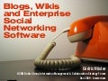 Blogs, Wikis and Enterprise Social Networking Software