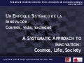 J.M. Díaz Nafría: Systematic approach to innovation: Cosmos, Life, Society