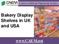 Bakery Display Shelves in UK and USA