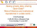 Saving private data, sharing Open Data? Role of libraries and institutional repositories in a data world
