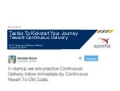 Tactics to Kickstart Your Journey Toward Continuous Delivery