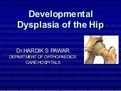developemental dysplasia of hip