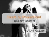 Death by Power Point Alexei Kapterev
