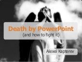Death By Powerpoint !