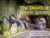 The Death of Lorem Ipsum and Pixel-Perfect Content (MinneWebCon version)