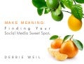 Make Meaning: Social Media Sweet Spot