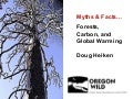 Debunking Myths about Forests, Carbon, and Global Warming