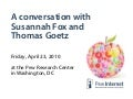 A conversation with Susannah Fox and Thomas Goetz