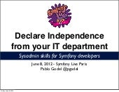 Declare independence from your it d...