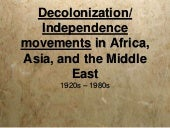 Decolonization   africa, asia, the middle east