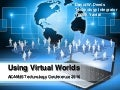 David W. Deeds: ACAMIS Technology Conference: Using Virtual Worlds